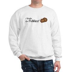 I Brake for Tribbles Sweatshirt