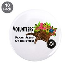 """Volunteers Plant Seeds of Kindness 3.5"""" Button (10"""
