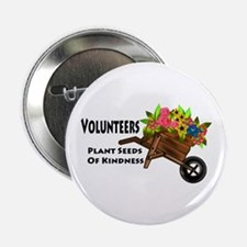 """Volunteers Plant Seeds of Kindness 2.25"""" Button (1"""