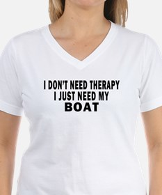 I DON'T NEED THERAPY. I JUST NEED MY BOAT Shirt