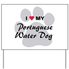 Love My Portuguese Water Dog Yard Sign