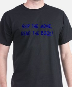 Skip the Movie, Read the Book Black T-Shirt