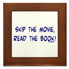 Skip the Movie, Read the Book Framed Tile