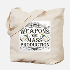 Weapons of Mass Production Tote Bag