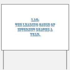 Lag, the most dangerous kille Yard Sign