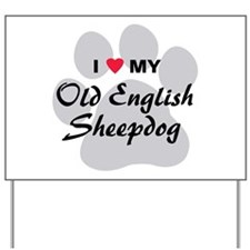 Love My Old English Sheepdog Yard Sign