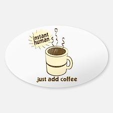 Funny Retro Coffee Humor Sticker (Oval)