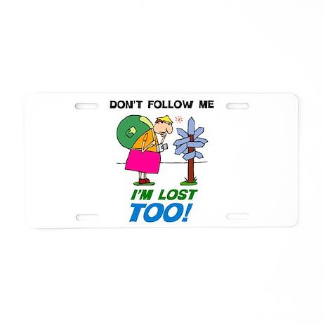 I'm Lost Too Aluminum License Plate
