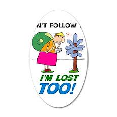I'm Lost Too 22x14 Oval Wall Peel