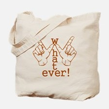 Funny Whatever Who Cares Tote Bag