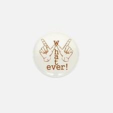 Funny Whatever Who Cares Mini Button (10 pack)