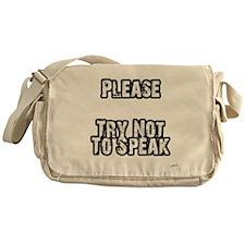 Please Try Not To Speak Messenger Bag