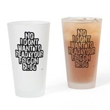 No I Dont Want To Read Your F Drinking Glass