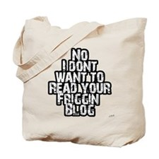 No I Dont Want To Read Your F Tote Bag