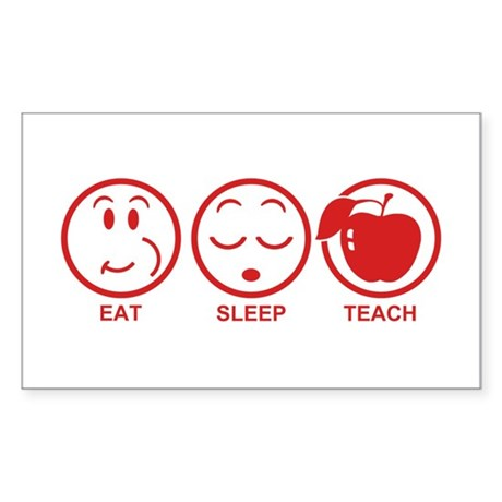 Eat Sleep Teach Sticker (Rectangle)
