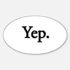 Yep. Sticker (Oval)