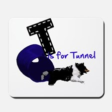 T is for Tunnel Mousepad