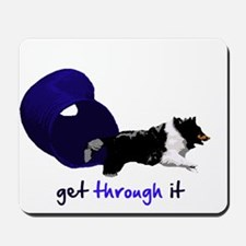 Get Through It Tunnel Mousepad