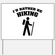 I'd rather be Hiking Yard Sign