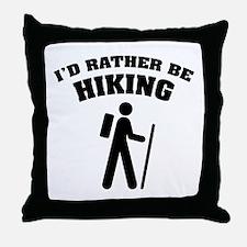 I'd rather be Hiking Throw Pillow