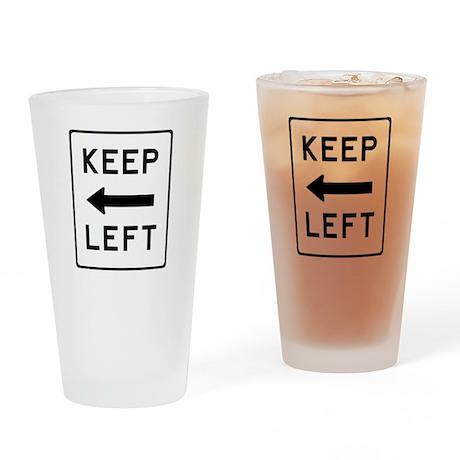 Keep Left Drinking Glass