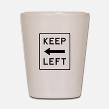 Keep Left Shot Glass