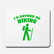 I'd rather be Hiking Mousepad