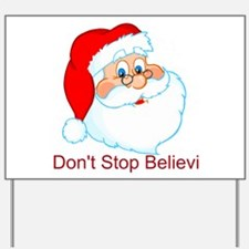 Don't Stop Believin' Yard Sign
