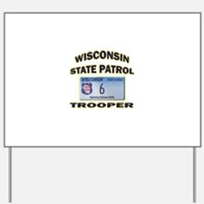 Wisconsin State Patrol Yard Sign