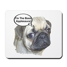 I'm The Boss Applesauce! Mousepad