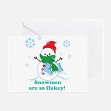 Snowmen Are So Flakey Greeting Card