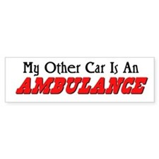 My Other Car Is An Ambulance Bumper Bumper Sticker