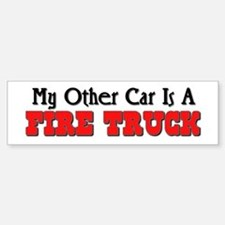 My Other Car Is A Fire Truck Bumper Bumper Bumper Sticker