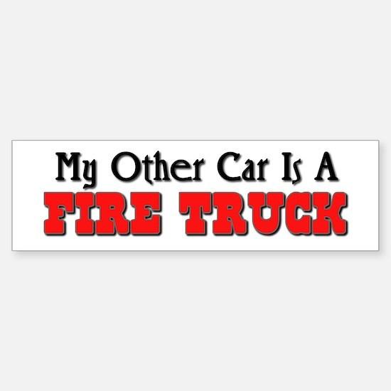 My Other Car Is A Fire Truck Bumper Bumper Bumper Sticker