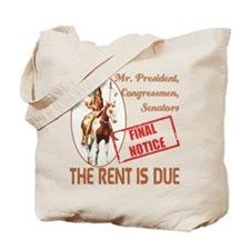 Rent is due Tote Bag