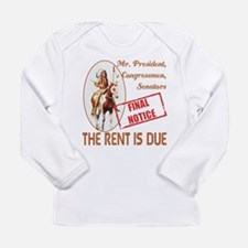 Rent is due Long Sleeve Infant T-Shirt