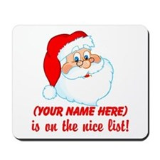 You're On The Nice List Mousepad