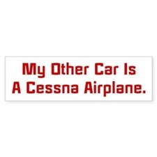 My Other Car Is A Cessna Bumper Bumper Sticker