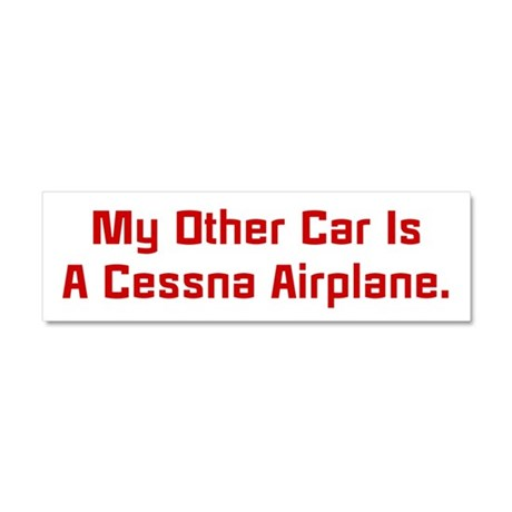My Other Car Is A Cessna Car Magnet 10 x 3