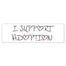 I Support Adoption Bumper Bumper Sticker