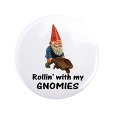 "Rollin' With Gnomies 3.5"" Button"