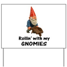 Rollin' With Gnomies Yard Sign