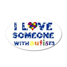 I love someone with Autism 22x14 Oval Wall Peel
