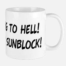 """Bring Your Sunblock"" Mug"
