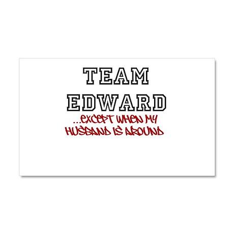 Team Edward except when my Hu Car Magnet 20 x 12