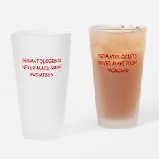 dermatologist joke Drinking Glass