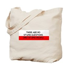 There Are No Stupid Questions Tote Bag