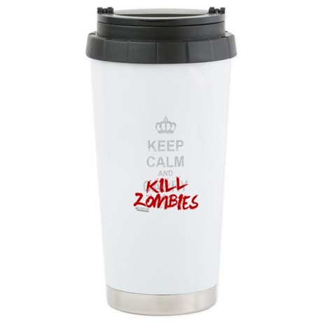 Keep Calm And Kill Zombies Stainless Steel Travel
