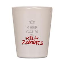 Keep Calm And Kill Zombies Shot Glass