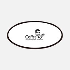 Coffee - You can sleep when .. Patches